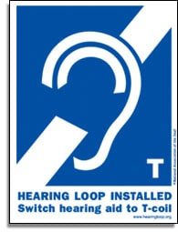"""Sign with an ear captioned by """"Hearing Loop Installed: Switch hearing aid to T-coil"""""""